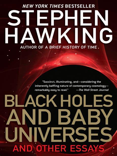 Stephen Hawking Essay by Black Holes And Baby Universes And Other Essays By Stephen W Hawking Stephen Hawking Read Ebook