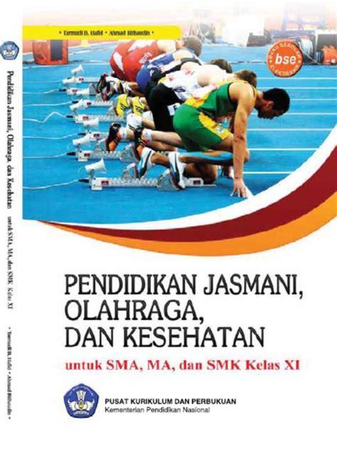 buku bse pendidikan jasmani olahraga dan kesehatan kelas xi untuk sma ma smk pendidikan