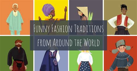 traditions from around the world fashion traditions from around the world exeter