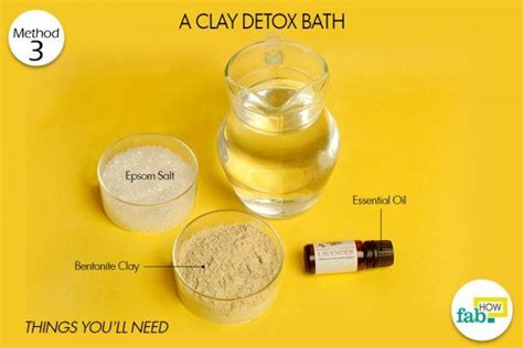 Bentonite Clay Detox Bath Recipe by Top 3 Ways To Detox Your Naturally Fab How