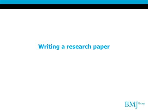bmj how to write a paper how to get your research published in the bmj