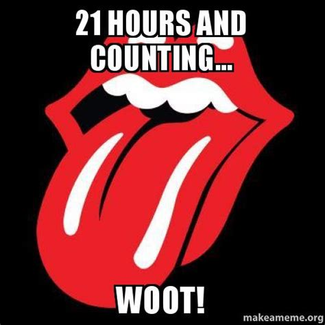 Woot Meme - 21 hours and counting woot make a meme