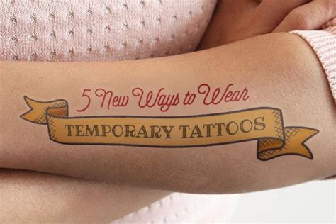 new way to remove tattoos 5 new ways to wear temporary tattoos stickeryou