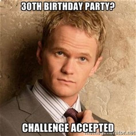 30 Birthday Meme - 30th birthday meme dirty 30 pinterest legends