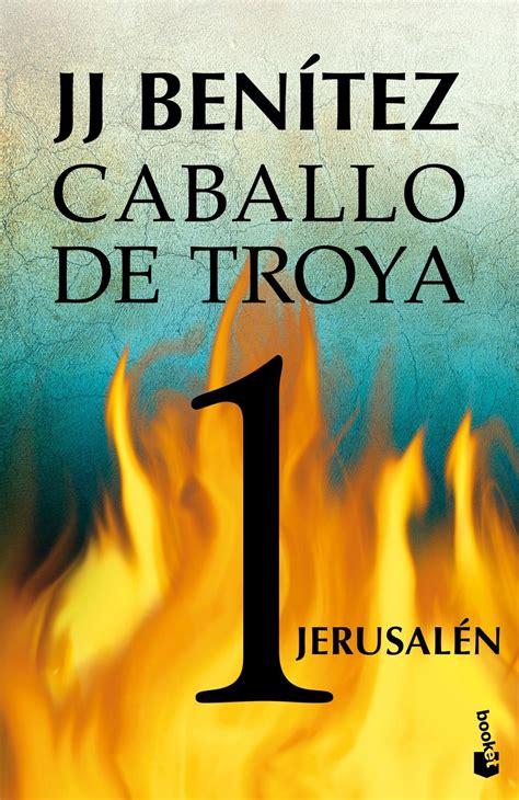 caballo de troya 1 8408108042 caballo de troya 1 jerusaln jerusalen benitez j j libro en papel 9788408042037