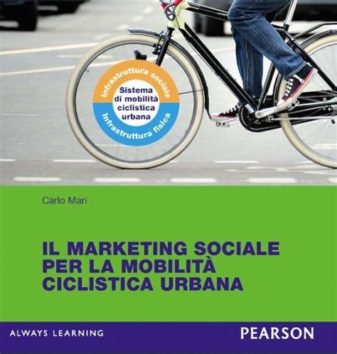 carlo mari il marketing sociale per la mobilit 224