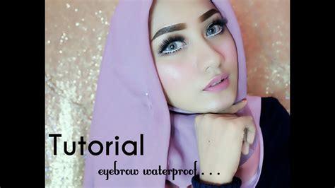 tutorial alis wardah tutorial alis tahan seharian quot waterproof quot youtube