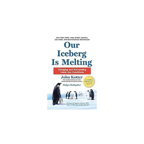 libro our iceberg is melting our iceberg is melting changing and succeeding under any conditions hardcover john kotter