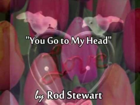 my lyrics rod stewart you go to my quot by rod stewart
