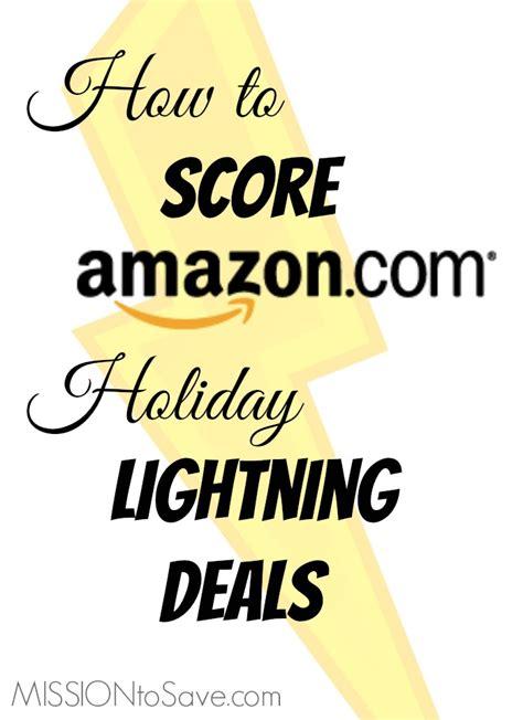 amazon deals how to score amazon lightning deals this holiday season