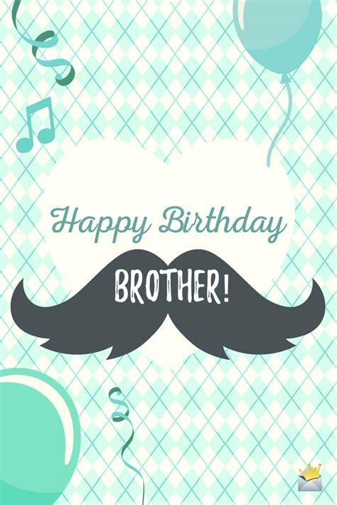 imagenes de happy birthday bro birthday wishes for your brother happy bday bro