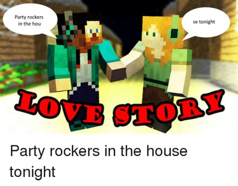 party rockers in the house tonight 25 best memes about party rockers party rockers memes