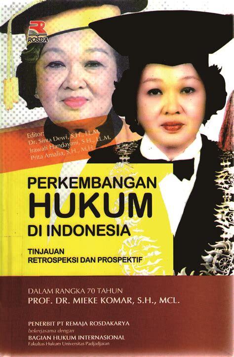 perkembangan hukum  indonesia tinjauan retrospeksi