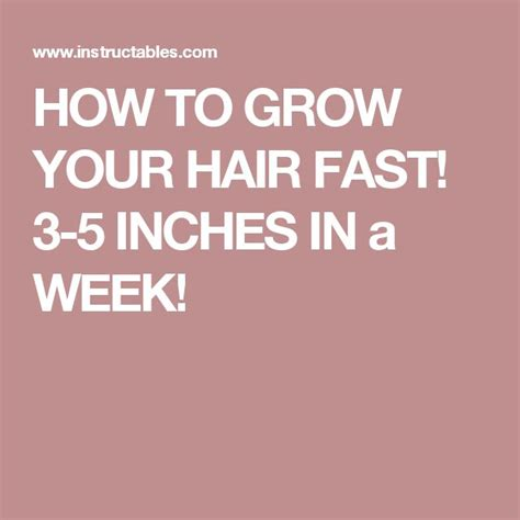 how to grow your hair 3 4 inches in a week grow hair 1 how to grow your hair fast 3 5 inches in a week