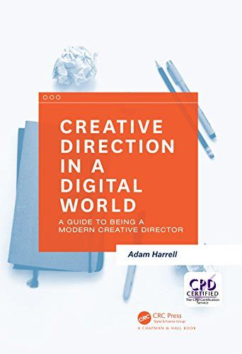 reichardt contemporary directors books creative direction in a digital world a guide to being a