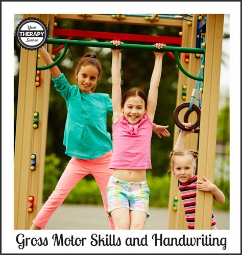 therapy for motor skills gross motor skills and handwriting your therapy source