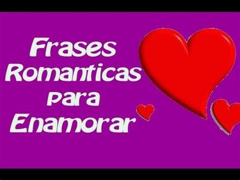 imagenes bellas q llegan al corazon frases de amor romanticas que llegan al coraz 211 n youtube