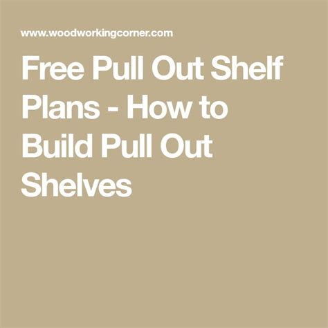 kitchen cabinet pull out shelf plans best 25 pull out shelves ideas on kitchen