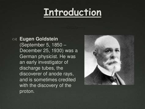 how did goldstein discover the proton scientist who contributed to structure of atom