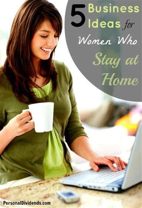 business ideas  women  stay  home