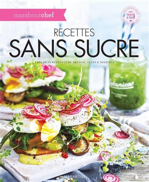 livre recettes sans sucre collectif marabout cuisine