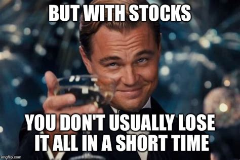 Stock Memes - maybe i could be a stock broker imgflip