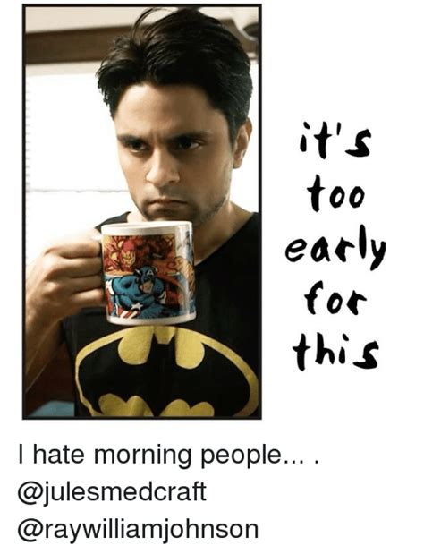 Morning People Meme - 25 best memes about i hate mornings i hate mornings memes