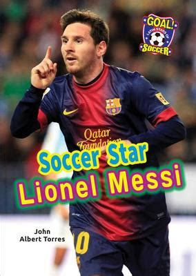 lionel messi biography download soccer star lionel messi john albert torres ebook