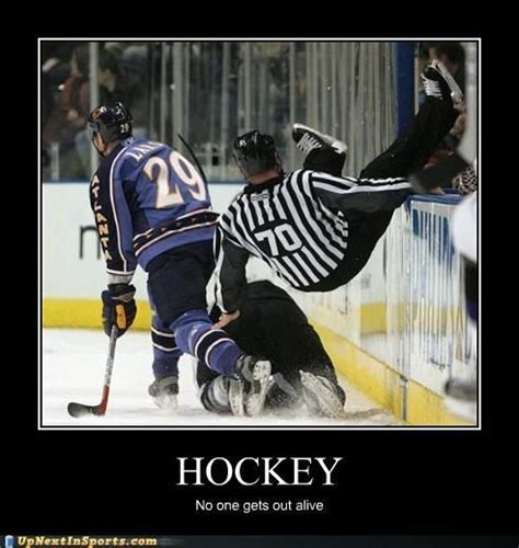 Funny Hockey Memes - no one gets out alive up ended referee everything