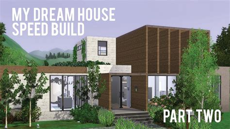 Build My House The Sims 3 Speed Build My House Part Two