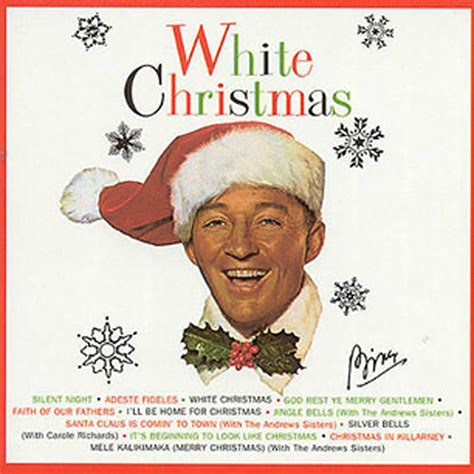 bing crosby holiday songs bing crosby white christmas 40 essential christmas