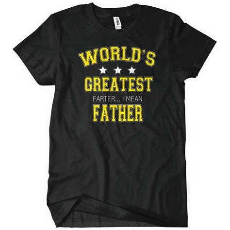 fathers day shirt worlds greatest farter i t shirt fathers
