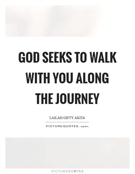 along with the gods quotes god seeks to walk with you along the journey picture quotes