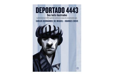 libro deportado 4443 deportado 4443 los espa 241 oles olvidados de mauthausen fahrenheit 451