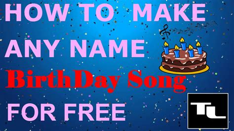 happy birthday song make a name how to make happy birthday song of any name for free in