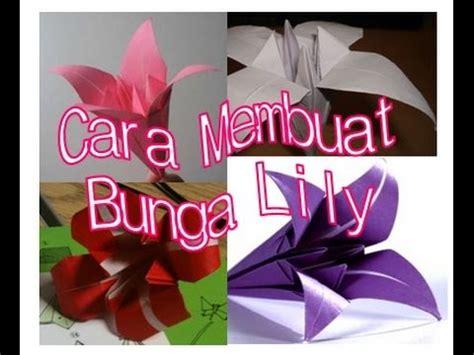 cara membuat origami bunga lily youtube cara membuat bunga lily seni origami youtube