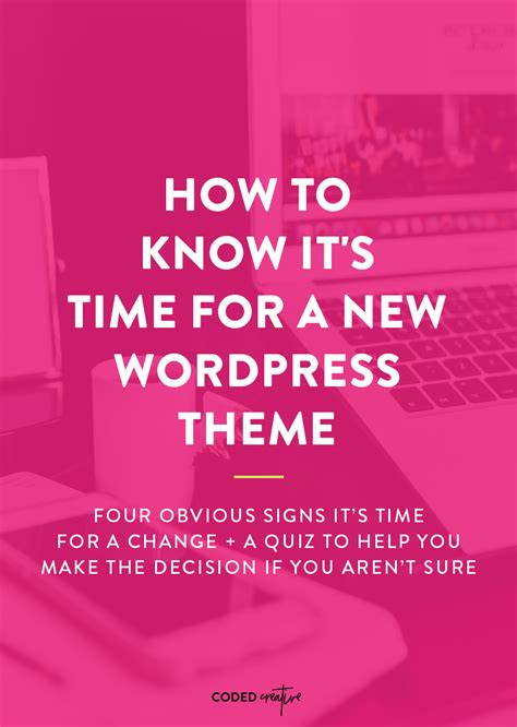 themes you how to know it s time for a new wordpress theme coded