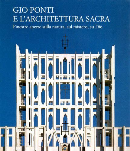 gio books gio ponti e l architettura sacra book 9788836606009