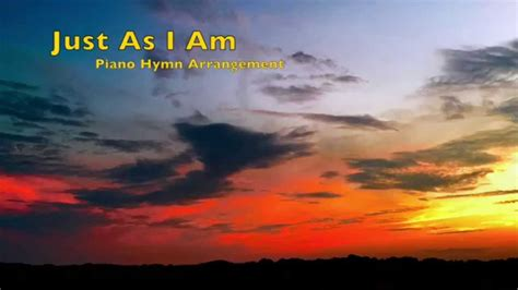 Just As I Am just as i am piano hymn arrangement