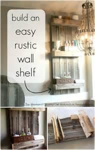 how to make rustic shelves remodelaholic build an easy rustic bathroom shelf