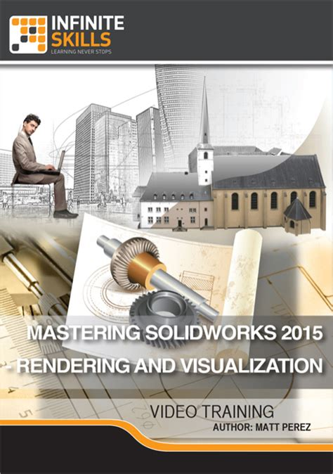 solidworks rendering and visualization tutorial mastering solidworks 2015 rendering and visualization