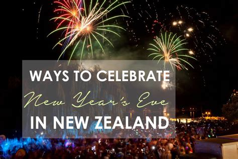 new year s eve events in new zealand living in another