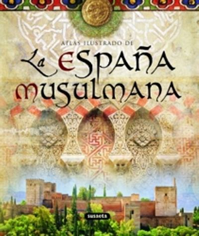 leer libro e atlas ilustrado de la reconquista gratis descargar atlas ilustrado de la espa 241 a musulmana varios autores comprar libro en fnac es
