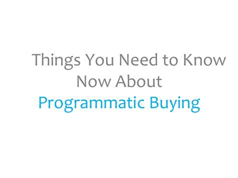 things you need to know when buying a house 10 things you need to know now about programmatic buying