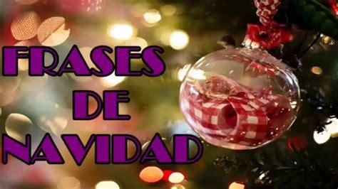 imagenes con frases originales frases de navidad mensaje de navidad para amigos