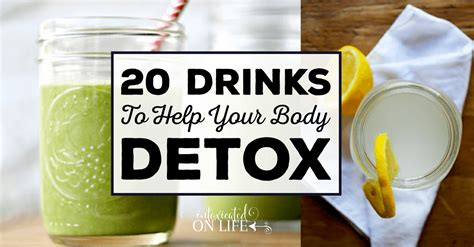 Drinks That Detox Your System by 20 Drinks To Help Your Detox