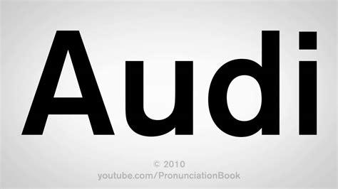 audi pronunciation how to pronounce audi