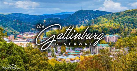 Gatlinburg Vacation Giveaways - get ready for the gatlinburg giveaway win a trip to gatlinburg