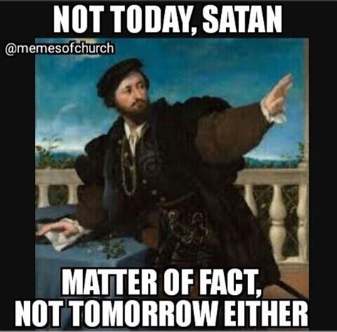 Meme Not Today - not today satan humor pinterest memes meme and