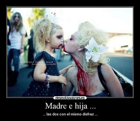 imagenes amor madre e hija madre e hija desmotivaciones